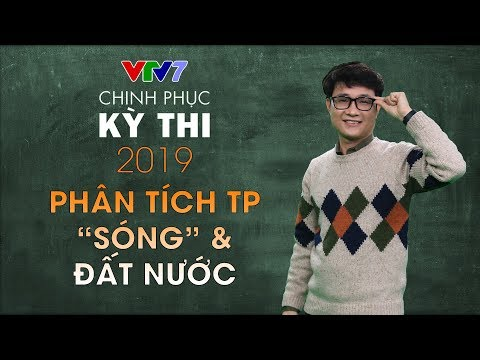 """Phân tích tác phẩm """"Sóng"""" & """"Đất nước""""   Chinh phục kỳ thi 2019   Môn Ngữ Văn"""