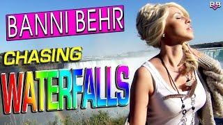 "Chasing Waterfalls - ""Official Video"" - BANNI BEHR (Niagara Falls)"