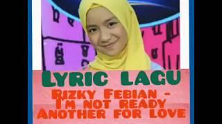 Rizky Febian - Im Not Ready For Another Love  Lyrics