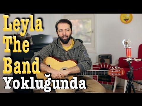 Leyla The Band - Yokluğunda Nasıl çalınır - Gitar Dersleri (Orjinal akorlar)