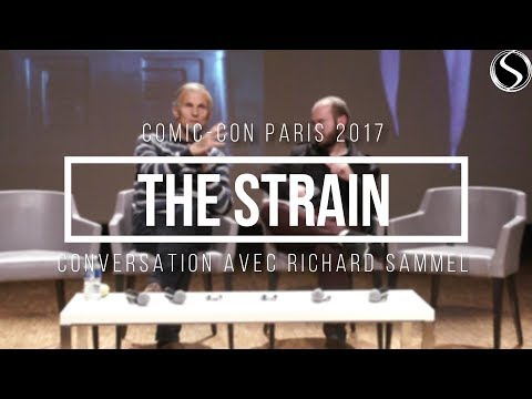 Comic Con Paris : THE STRAIN : Discussion avec Richard Sammel