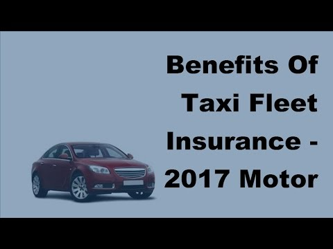 Benefits Of Taxi Fleet Insurance -  2017 Motor Insurance Tips