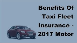 Benefits Of Taxi Fleet Insurance -  2017 Motor Insurance Tips