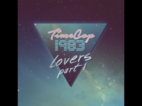 NEW ALBUM SPOTLIGHT 7/22/16 - Timecop1983 - Lovers Part 1 - Full EP - Synthwave, Dreamwave 2016