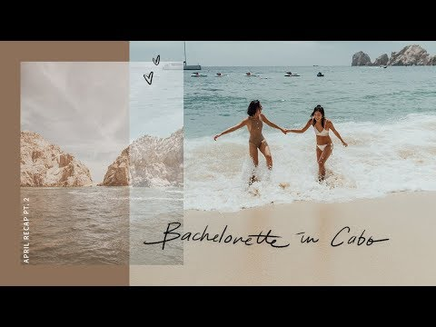 Bachelorette in Cabo   April Recap Pt.2