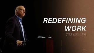 Redefining Work - Tim Keller
