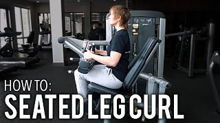 How to: SEATED LEG CURL
