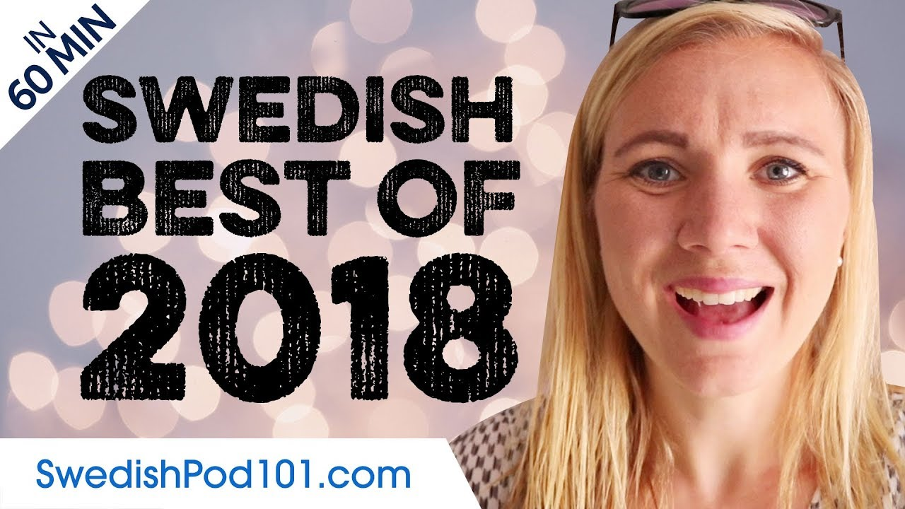 Learn Swedish in 60 minutes - The Best of 2018