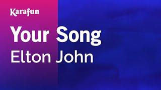 Karaoke Your Song - Elton John *