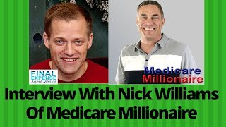 "Interview With ""Medicare Millionaire"" Nick Williams"