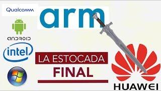 ARM es la estocada final de HUAWEI?