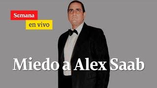 ¿Por qué las élites políticas colombianas y venezolanas le temen a Alex Saab? | Semana En Vivo