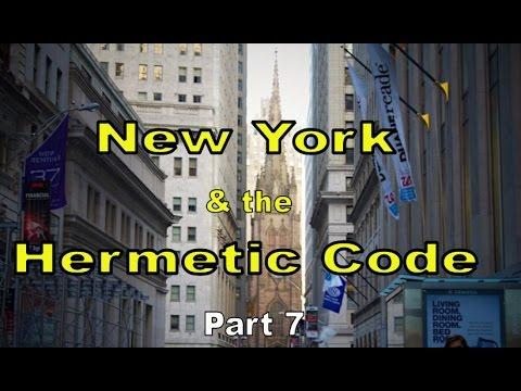 New York & the Hermetic Code Part 7