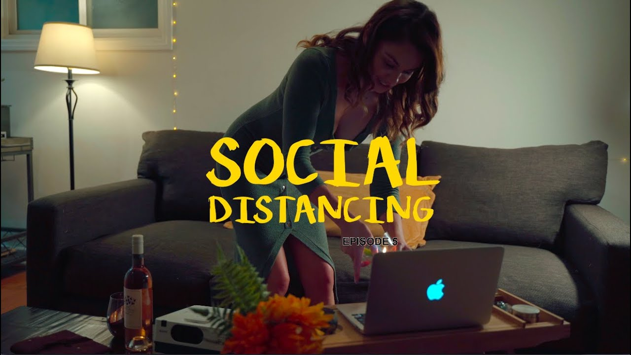 Social Distancing: Episode 5