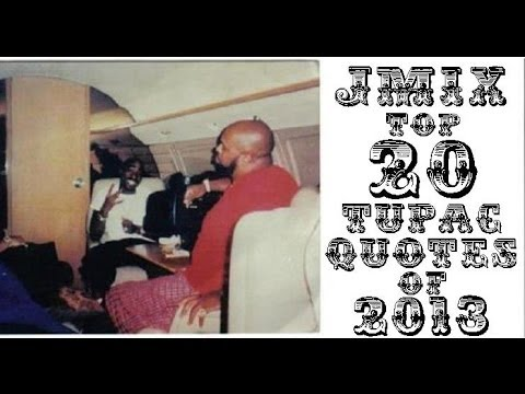 Top 20 2pac Quotes of 2013 - Jmix Year In Review Part 2