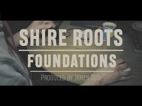Shire Roots - Foundations-Prod.James Tsoi  [Official Music Video]