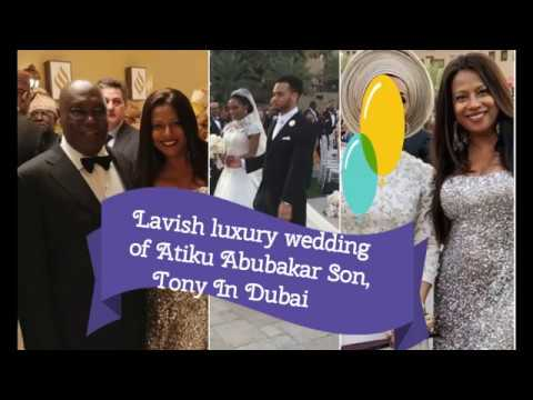 Lavish luxury wedding of Atiku Abubakar Son, Tony In Dubai