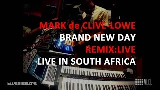 Mark de Clive-Lowe / MdCL - Brand New Day (REMIX:LIVE) Live in South Africa