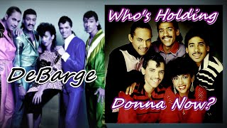 DeBarge - Who's Holding Donna Now? (HQ Audio)