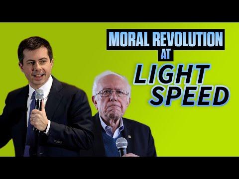 Moral Revolution at Light Speed:  How Bernie, Buttigieg, and progressive left are destroying America