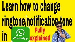 Learn How to change whatsapp ringtone/notification tone by GeekyRakesh||2018 easiest way explained