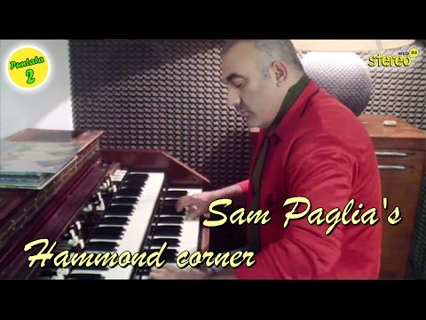 Sam Paglia's Hammond Corner - Seconda Puntata
