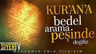 Kur'an'a Bedel Arama Peşinde Değiliz | Muhammed Emin Yıldırım