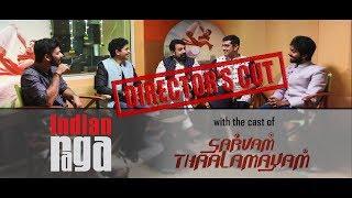 Director's Cut - IndianRaga Chat with Cast of Sarvam Thala Mayam