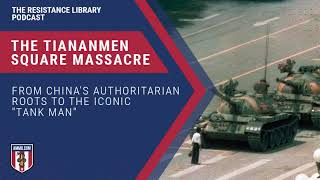 The Tiananmen Square Massacre: From China's Authoritarian Roots to the Iconic