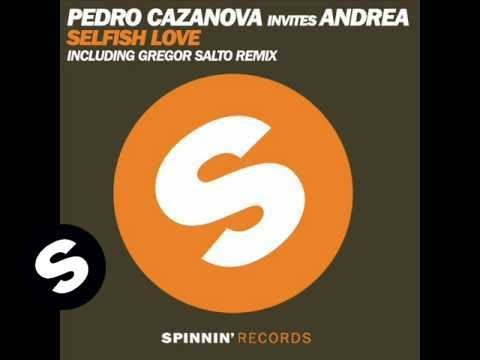 Pedro Cazanova Invites Andrea - Selfish Love (Club Mix)