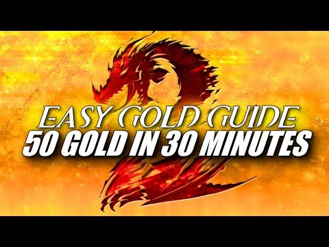 EASY GOLD GUIDE ? 50 Gold in 30 Minutes Daily   Guild Wars 2   Beginners' Friendly