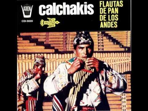 Los Calchakis - Flautas, Arpas Y Guitarras Indigenas - Autentico Folklore Sudamericano