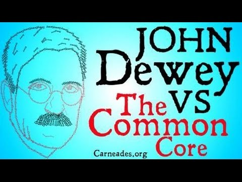 John Dewey vs The Common Core (Philosophy of Education)