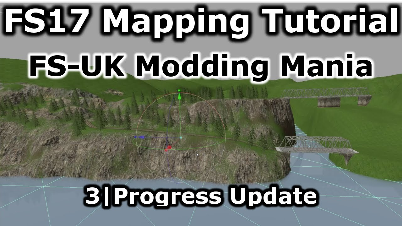 FS17 Mapping Tutorial 3 | FS-UK Modding Mania | Progress Update