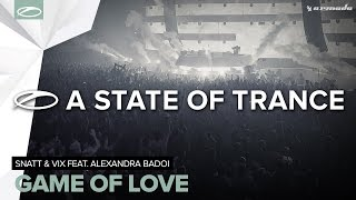 Snatt & Vix feat. Alexandra Badoi - Game Of Love (Original Mix)