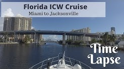 Time Lapse: Cruising up the Florida ICW, Miami to Jacksonville - Motoryacht, Powerboat, Trawler