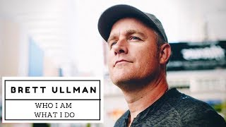 Who I am | What I do | Brett Ullman