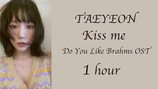 Download video 1 hour / 1시간 Taeyeon 태연 - Kiss Me - Do you like Brahms OST