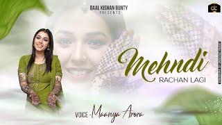 Mehndi Rachan Lagi - Maanya Arora | New Wedding Song 2021