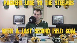 ANTONIO BROWN BROKE MY HEART. Packers lose to the Steelers 31-28 Reaction & Analysis