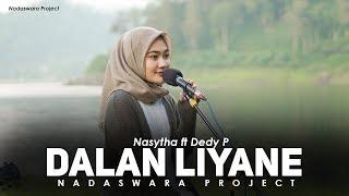 Dalan Liyane - Hendra Kumbara (Cover by Nasytha ft Dedy Nadaswara Project)
