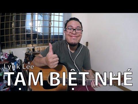 [Guitar]Hướng dẫn: Tạm biệt nhé - Lynk Lee ft. Phúc Bằng