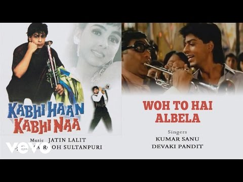 Woh To Hai Albela - Official Audio Song | Kabhi Haan Kabhi Naa| Jatin Lalit