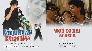 Woh To Hai Albela - Official Audio Song | Kabhi Haan Kabhi Naa| Jatin Lalit