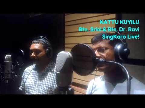 SINGKARO - KATTU KUYILU Superhit RAJINI song by Rtn. Srini and Rtn. Dr. Ravi