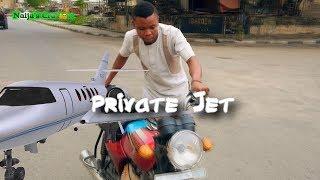 PRIVATE JET (Naijas Craziest Comedy)  Episode 242