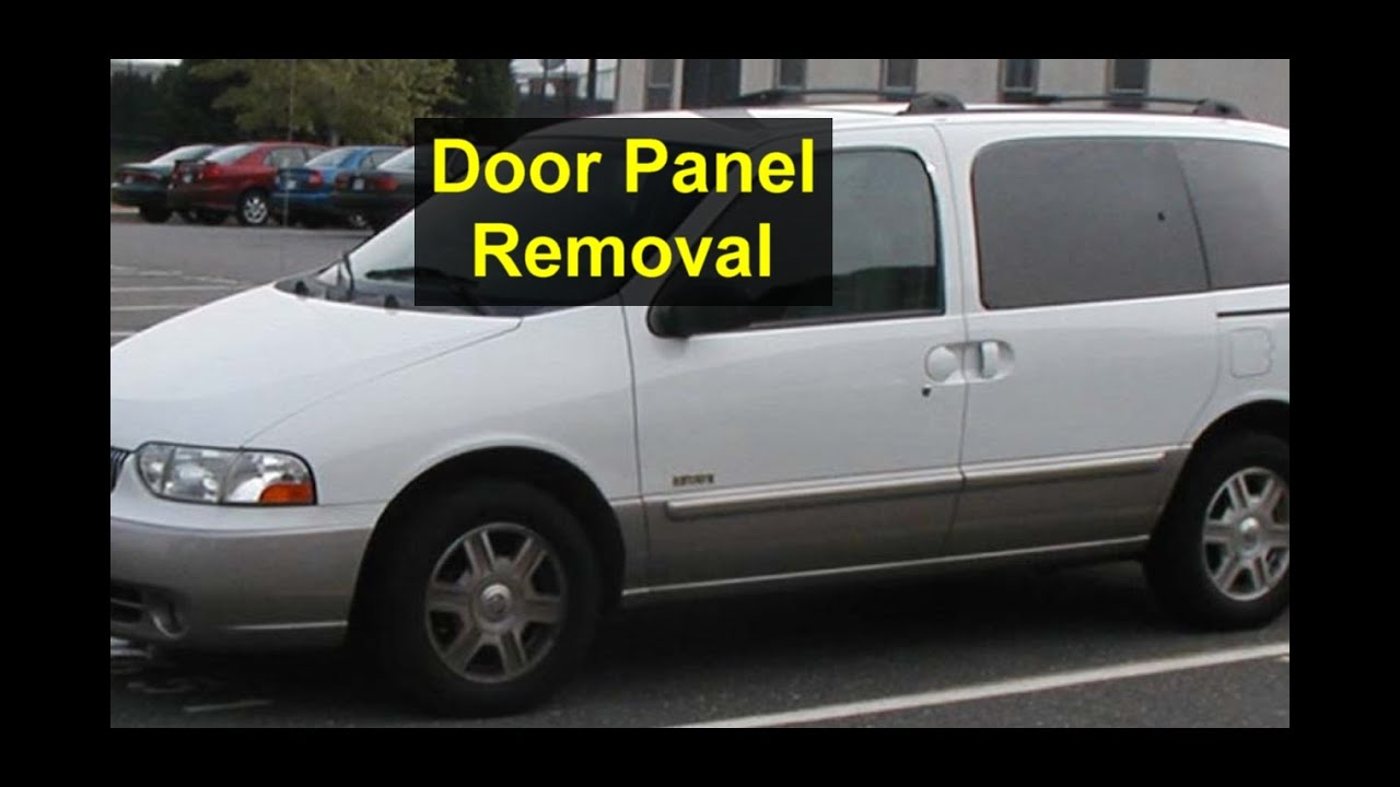 Door Panel Removal Or Window Repairs Mercury Villager Nissan 1996 Quest Wiring Diagram Wire On Votd