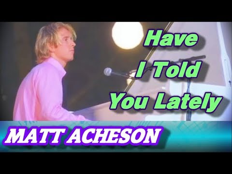 I ACHESON LATELY TÉLÉCHARGER TOLD MATT HAVE YOU