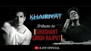 Sushant Singh Rajput RIP   KHAIRIYAT   Sad Version   CHHICHHORE   R JOY   Pritam   Arijit Singh