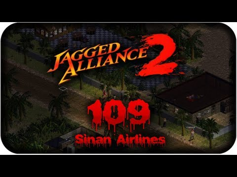 Let's Play Jagged Alliance 2 - #109 - Sinan Airlines